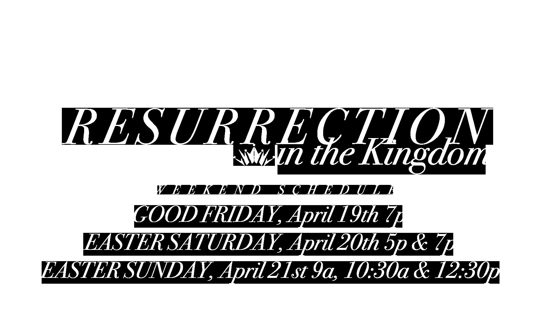 Resurrection Weekend Schedule